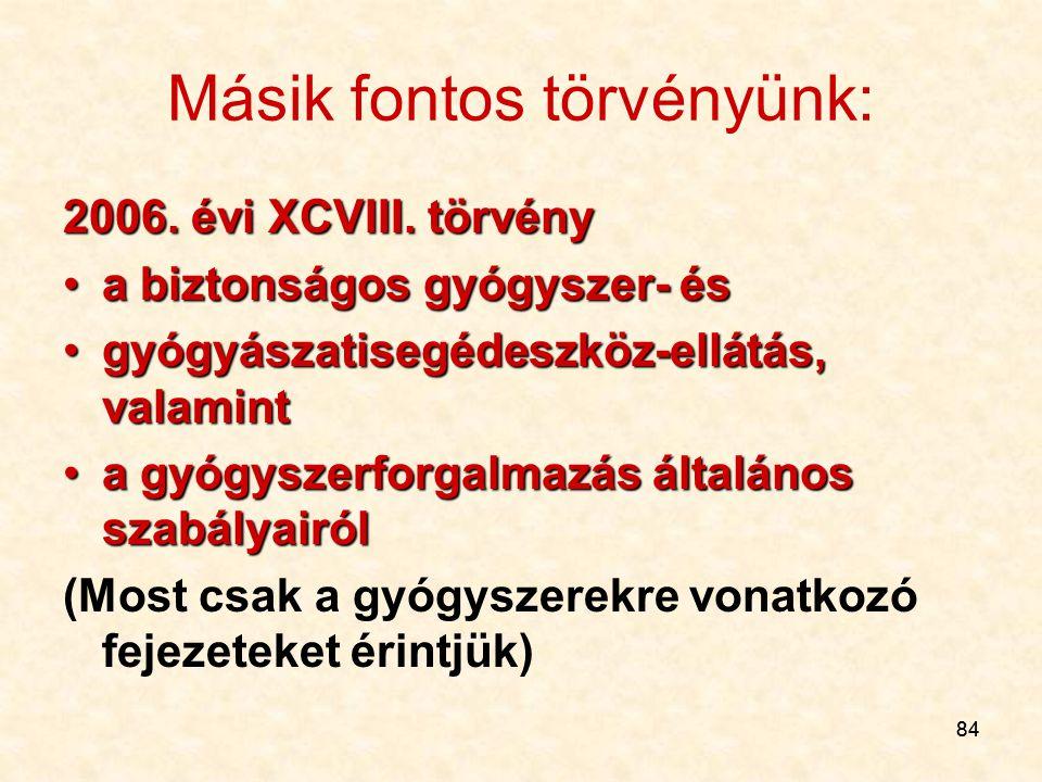 84 Másik fontos törvényünk: 2006.évi XCVIII.
