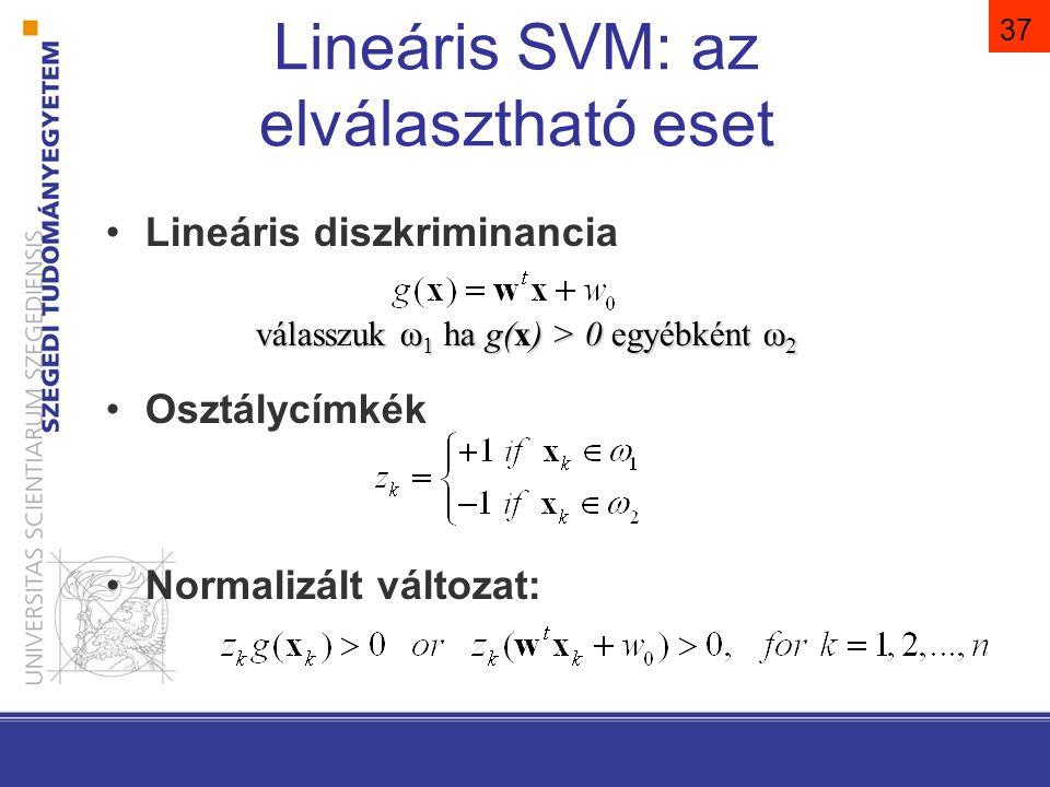 38 Lineáris SVM: az elválasztható eset Tfh a margó mérete b Az x k pontnak az elválasztó hipersíktól való távolságára teljesülnie kell: Az egyértelműség biztosítására: b||w||=1 Így az előző feltétel: