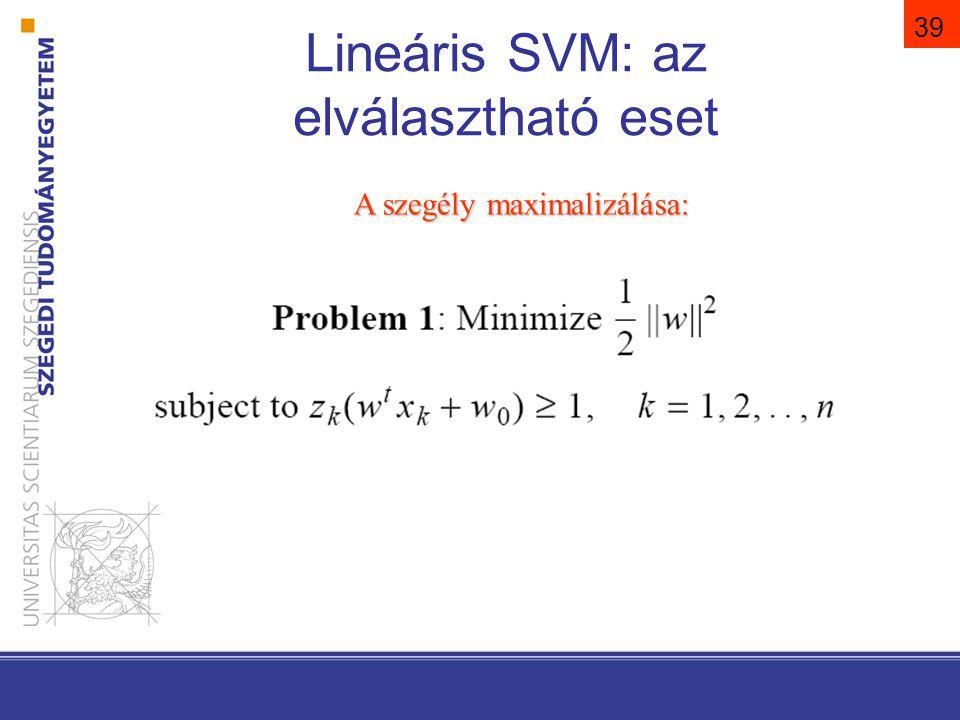 40 Lineáris SVM: az elválasztható eset Alkalmazzunk Lagrange optimalizálást: minimalizálás w-ben, max λ-ban Könnyebb a duális probléma megoldása: z k z j =-1 ha különböző előjelűek a k.