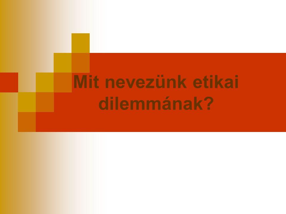 Mit nevezünk etikai dilemmának?