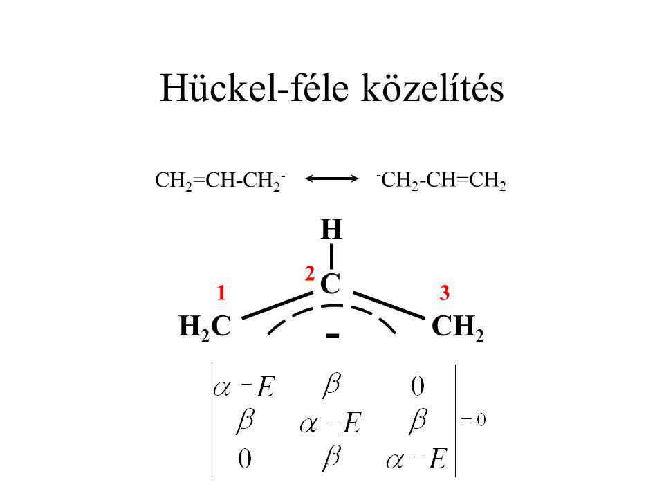 Hückel-féle közelítés CH 2 =CH-CH 2 - - CH 2 -CH=CH 2 1 2 3 H2CH2CCH 2 H C -