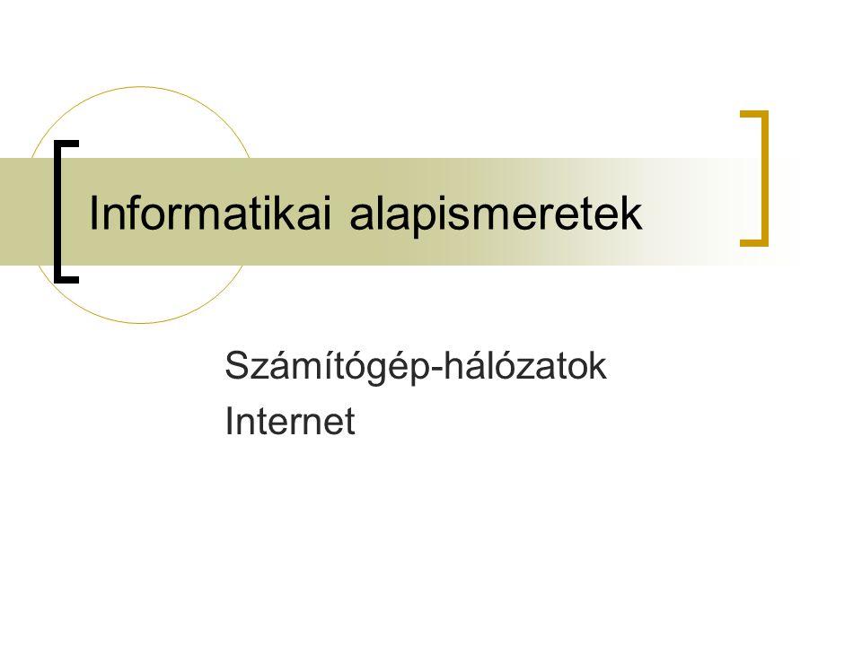 Internet IP-cím  A gépek valódi azonosítója  4 bájtos szám, a bájtok decimális alakjait pontok választják el egymástól Pl.