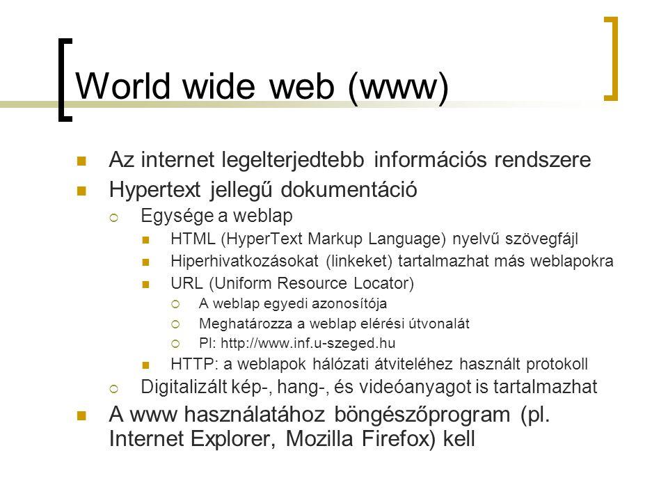 World wide web (www) Az internet legelterjedtebb információs rendszere Hypertext jellegű dokumentáció  Egysége a weblap HTML (HyperText Markup Langua