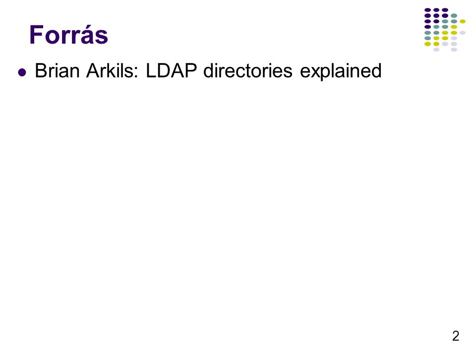 2 Forrás Brian Arkils: LDAP directories explained