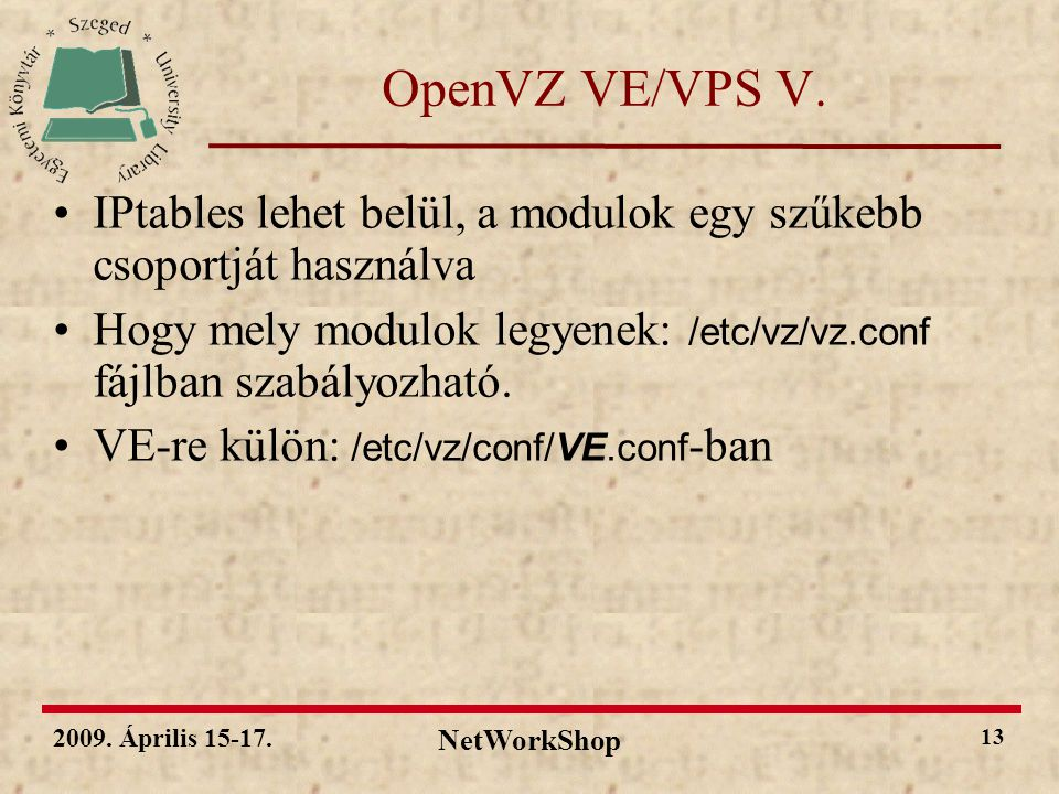 2009. Április 15-17. NetWorkShop 13 OpenVZ VE/VPS V.