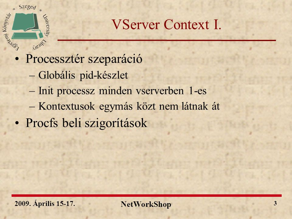 2009. Április 15-17. NetWorkShop 3 VServer Context I.