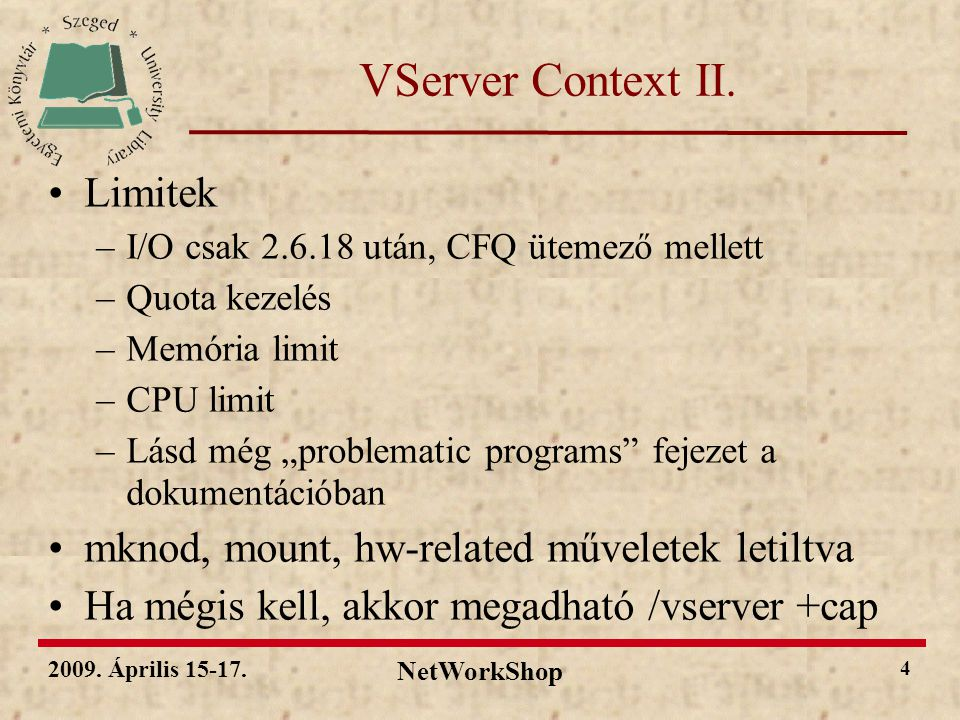 2009. Április 15-17. NetWorkShop 4 VServer Context II.