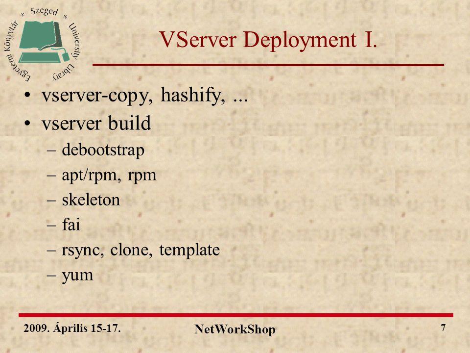 2009.Április 15-17. NetWorkShop 8 VServer Deployment II.