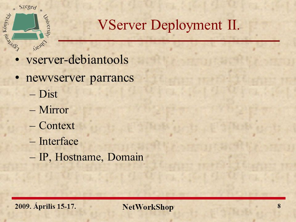 2009. Április 15-17. NetWorkShop 8 VServer Deployment II.