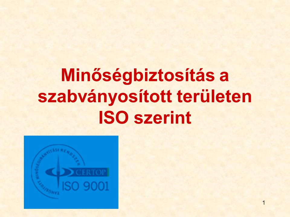 1 Minőségbiztosítás a szabványosított területen ISO szerint