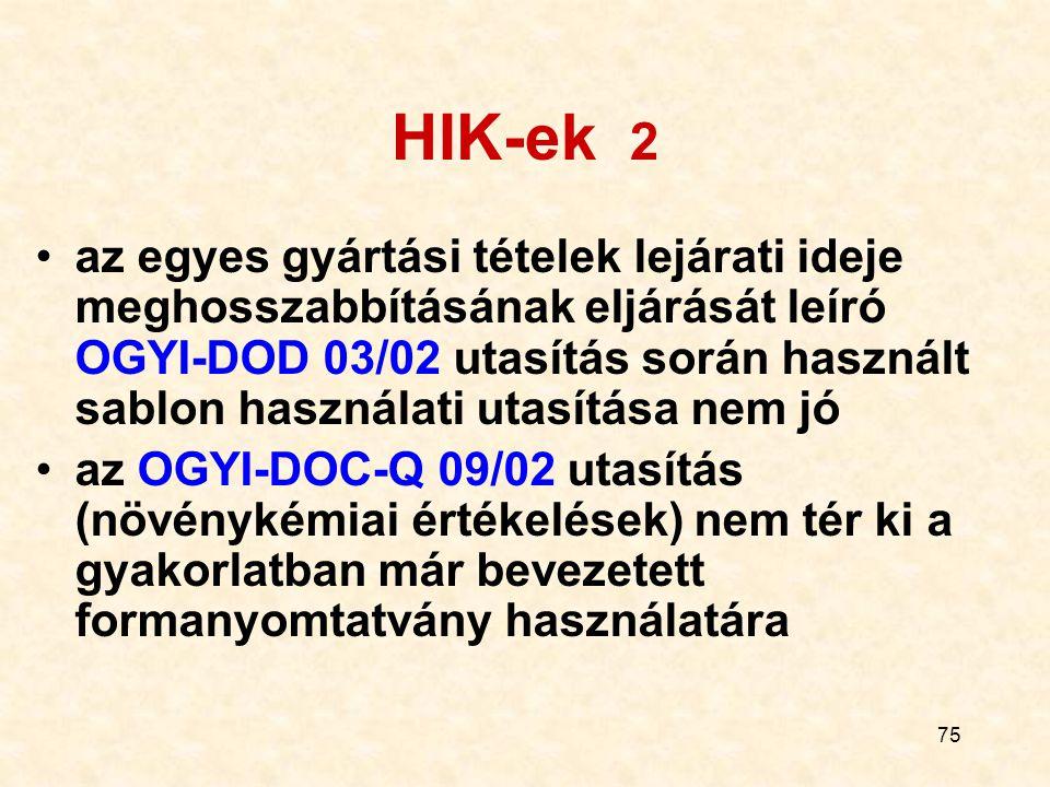 75 HIK-ek 2 az egyes gyártási tételek lejárati ideje meghosszabbításának eljárását leíró OGYI-DOD 03/02 utasítás során használt sablon használati utas