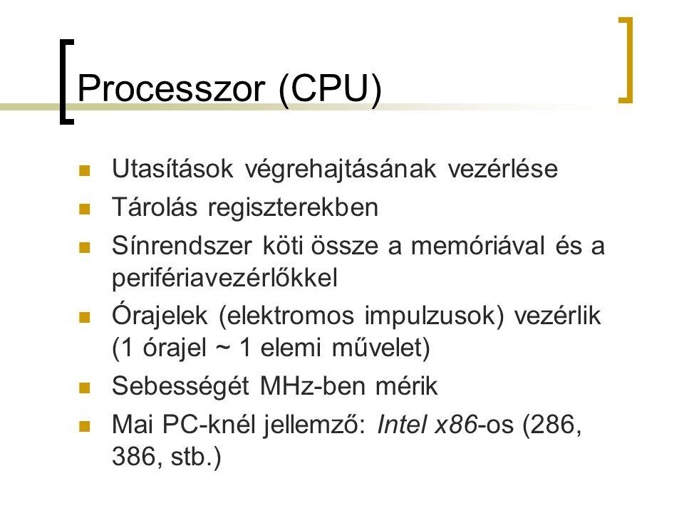 Processzor (CPU) Utasítások végrehajtásának vezérlése Tárolás regiszterekben Sínrendszer köti össze a memóriával és a perifériavezérlőkkel Órajelek (e