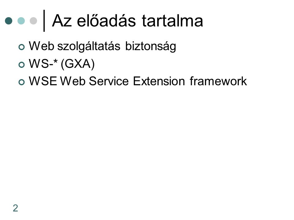 33 A GXA Tervezési szempontok Általános célú Moduláris Föderációs elvű Szabvány alapú Kiadott specifikációk WS-Routing WS-Referral WS-Security WS-License Tervek: Megbízható üzenetküldés Tranzakciók (BPEL)