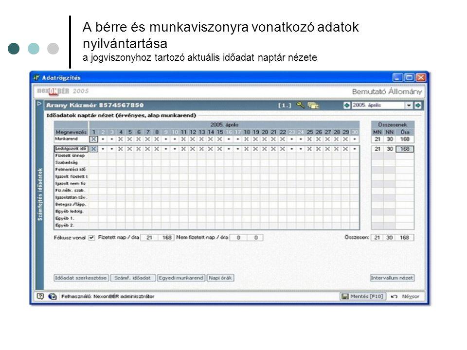 A bérre és munkaviszonyra vonatkozó adatok nyilvántartása a jogviszonyhoz tartozó aktuális időadat naptár nézete