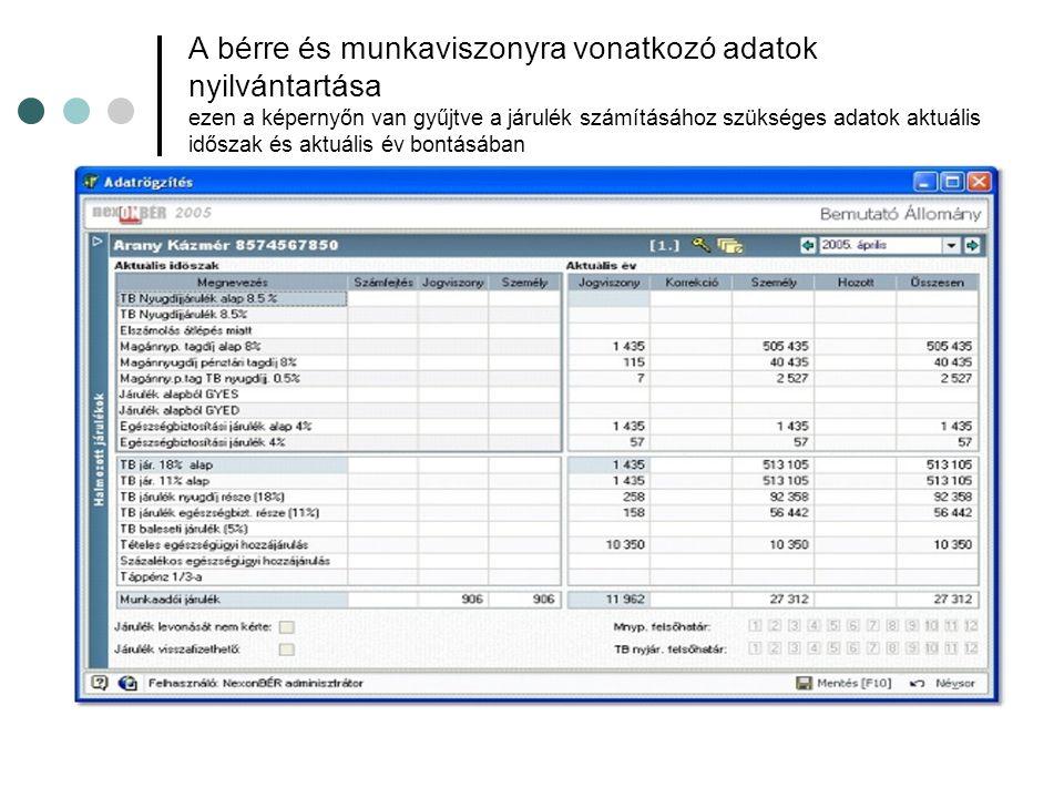 A bérre és munkaviszonyra vonatkozó adatok nyilvántartása ezen a képernyőn van gyűjtve a járulék számításához szükséges adatok aktuális időszak és akt