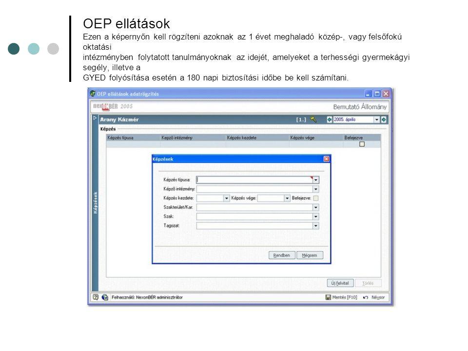 OEP ellátások Ezen a képernyőn kell rögzíteni azoknak az 1 évet meghaladó közép-, vagy felsőfokú oktatási intézményben folytatott tanulmányoknak az id