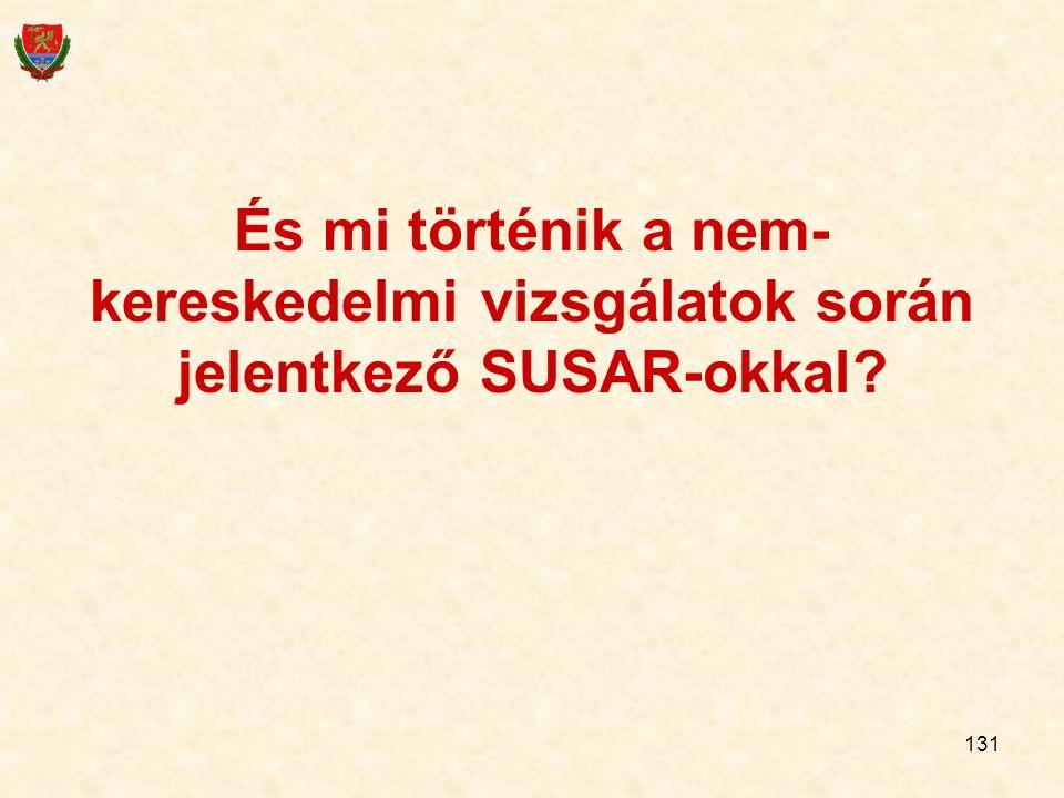 131 És mi történik a nem- kereskedelmi vizsgálatok során jelentkező SUSAR-okkal?