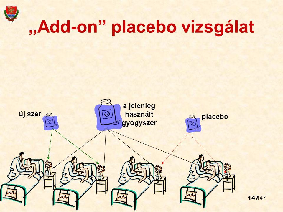 """147 """"Add-on"""" placebo vizsgálat a jelenleg használt gyógyszer új szer placebo"""