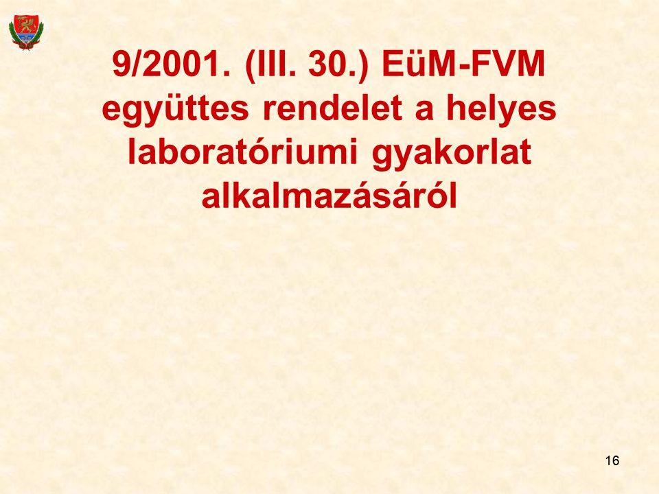 16 9/2001. (III. 30.) EüM-FVM együttes rendelet a helyes laboratóriumi gyakorlat alkalmazásáról