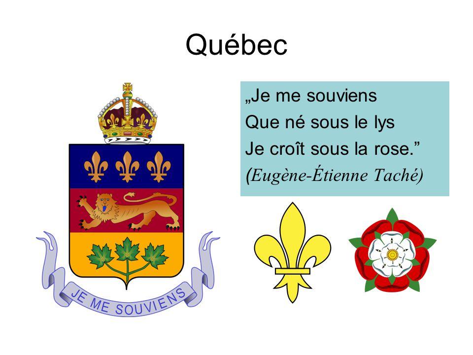 """Québec """"Je me souviens Que né sous le lys Je croît sous la rose. ( Eugène-Étienne Taché)"""