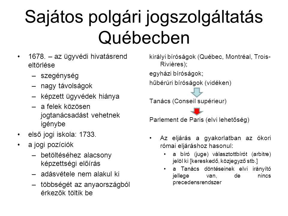 Sajátos polgári jogszolgáltatás Québecben 1678.
