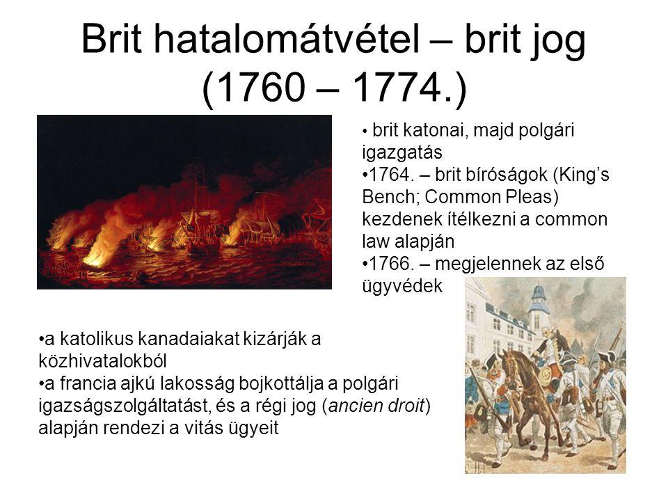 Brit hatalomátvétel – brit jog (1760 – 1774.) brit katonai, majd polgári igazgatás 1764.