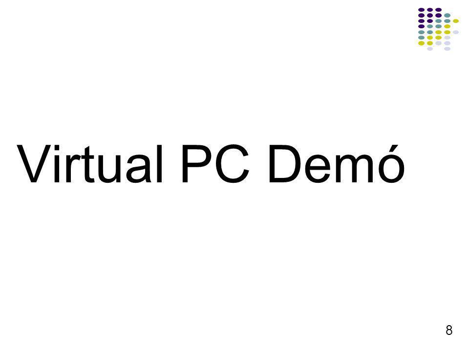 8 Virtual PC Demó