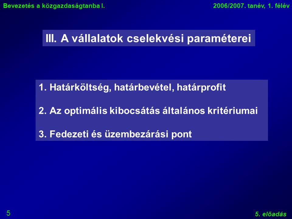 5 Bevezetés a közgazdaságtanba I.2006/2007. tanév, 1.