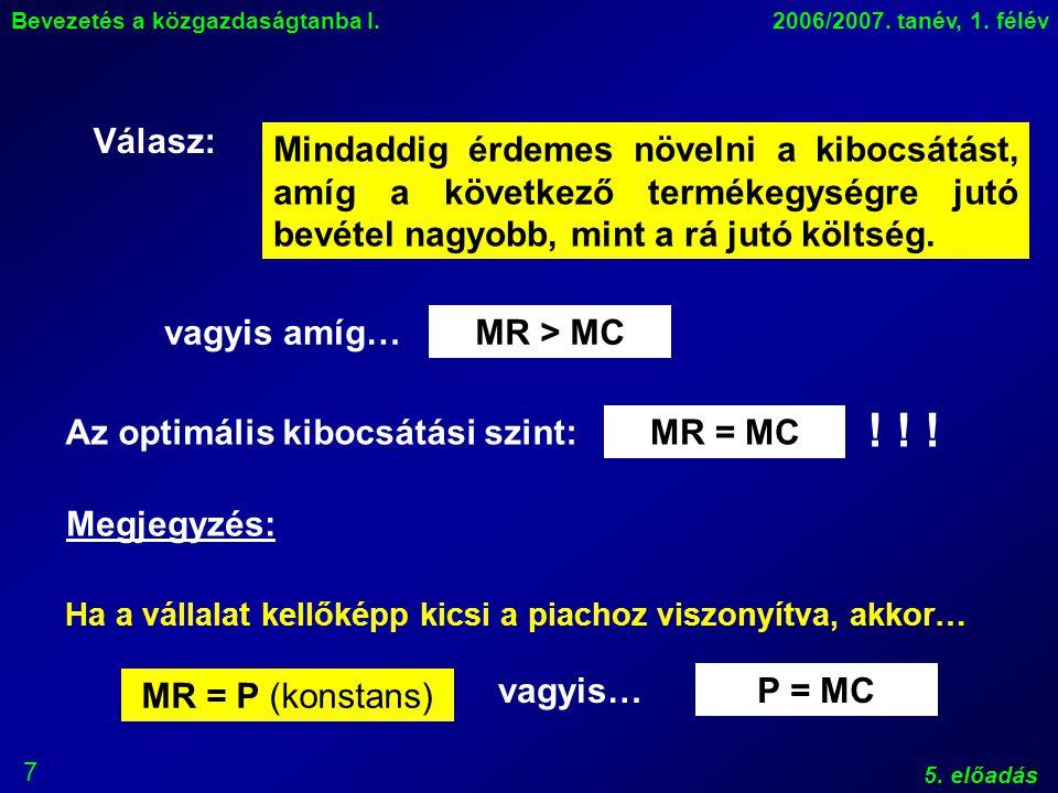 7 Bevezetés a közgazdaságtanba I.2006/2007. tanév, 1.