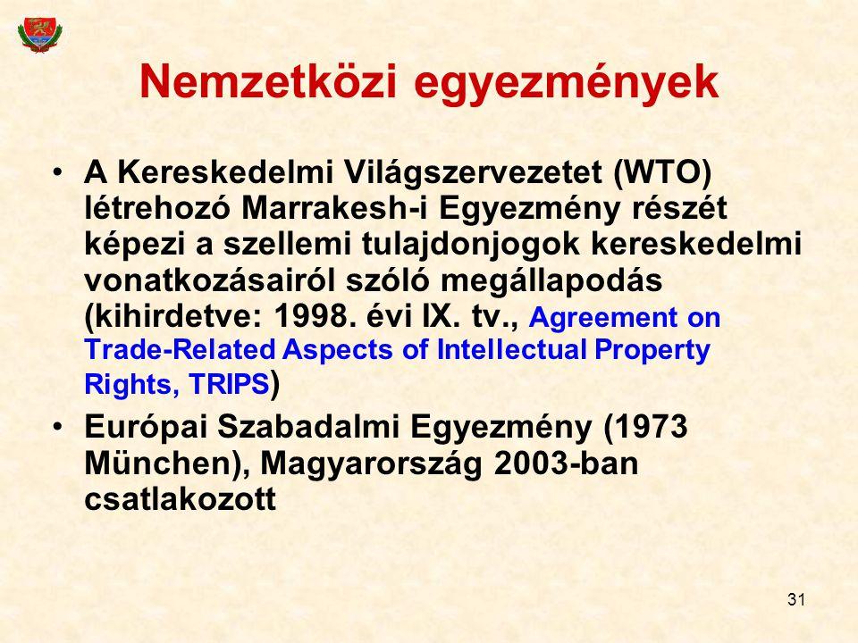 31 Nemzetközi egyezmények A Kereskedelmi Világszervezetet (WTO) létrehozó Marrakesh-i Egyezmény részét képezi a szellemi tulajdonjogok kereskedelmi vo