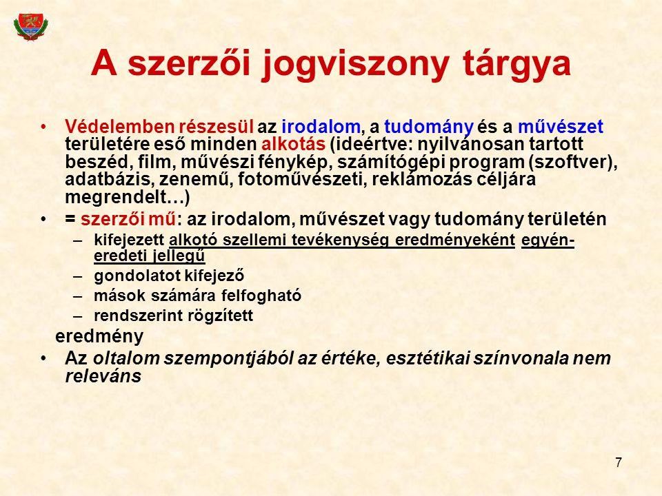 7 A szerzői jogviszony tárgya Védelemben részesül az irodalom, a tudomány és a művészet területére eső minden alkotás (ideértve: nyilvánosan tartott b