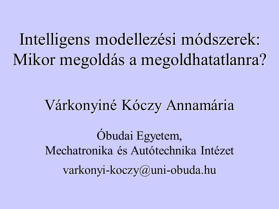 Intelligens modellezési módszerek: Mikor megoldás a megoldhatatlanra.