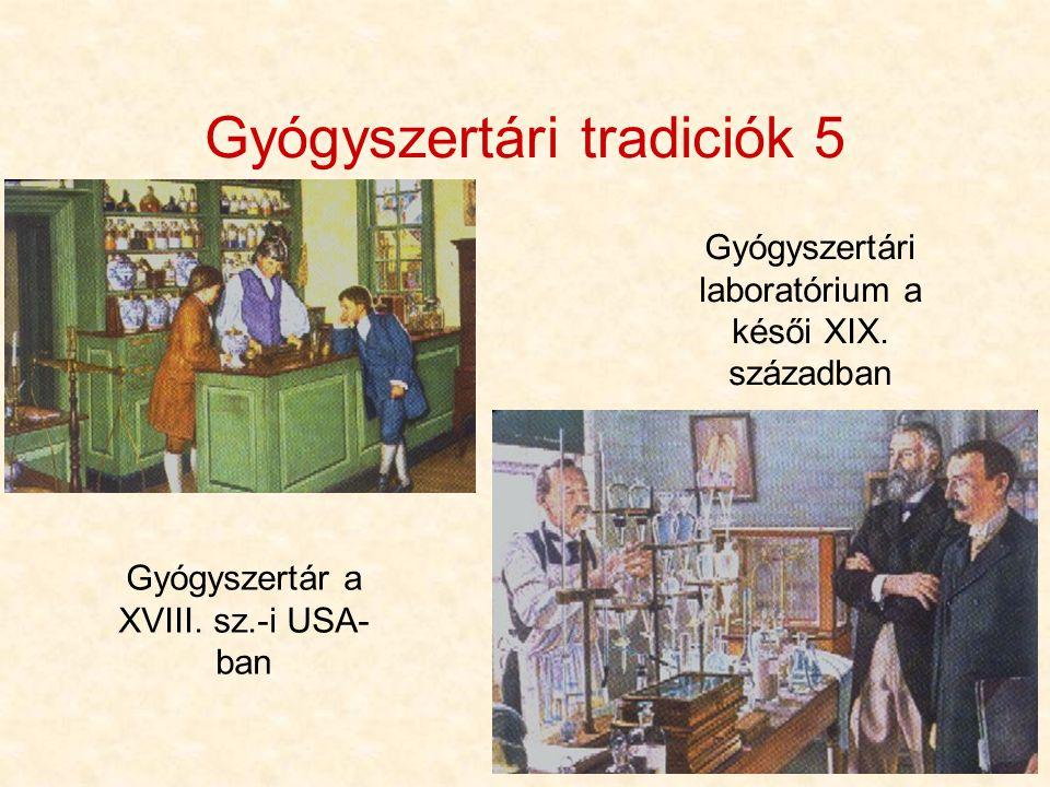 8 Gyógyszertári tradiciók 5 Gyógyszertár a XVIII. sz.-i USA- ban Gyógyszertári laboratórium a késői XIX. században