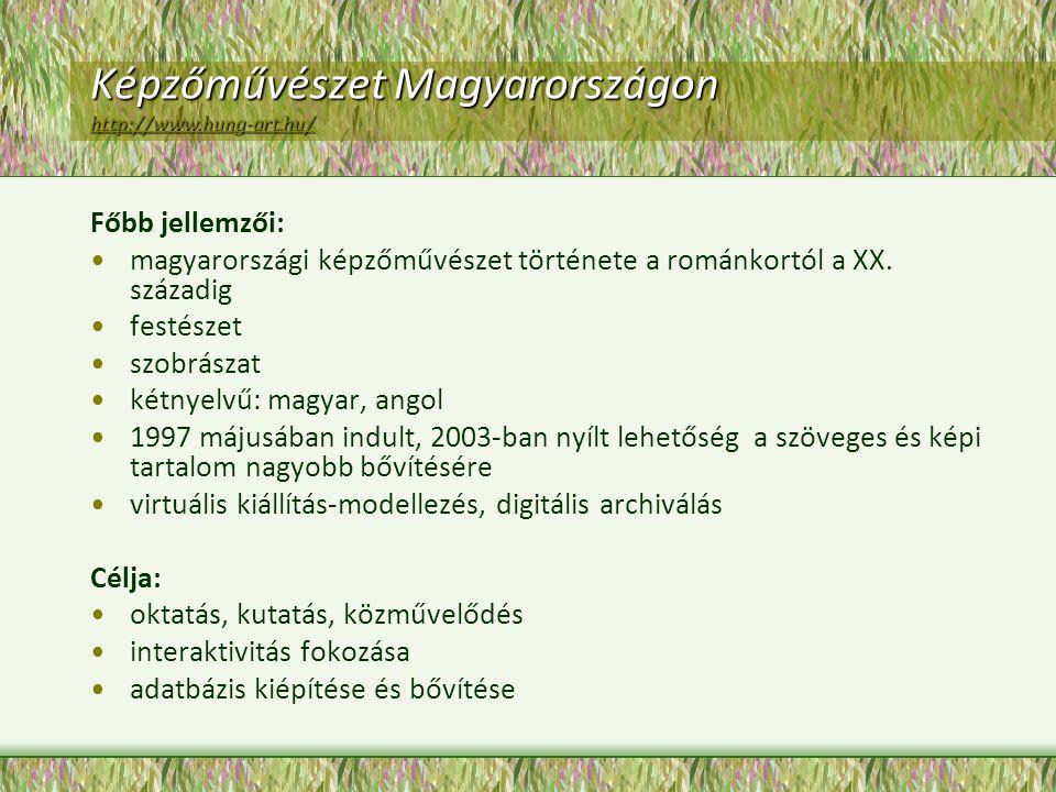 Képzőművészet Magyarországon http://www.hung-art.hu/ http://www.hung-art.hu/ Főbb jellemzői: magyarországi képzőművészet története a románkortól a XX.