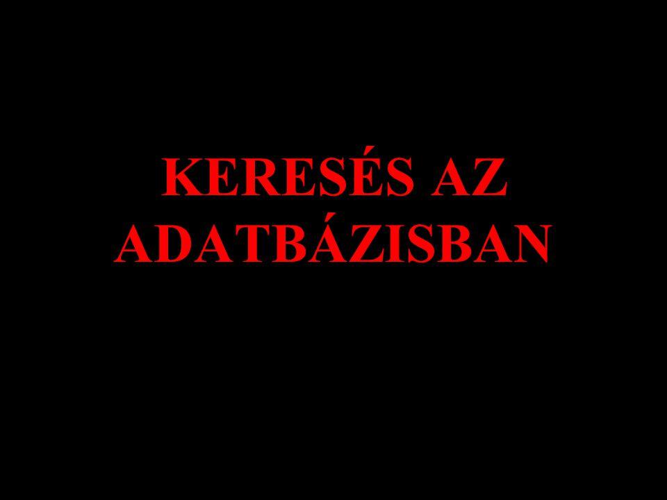 KERESÉS AZ ADATBÁZISBAN