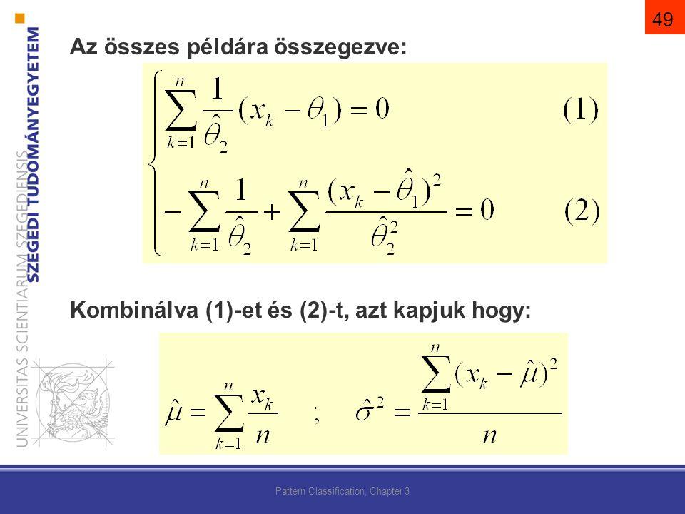 Az összes példára összegezve: Kombinálva (1)-et és (2)-t, azt kapjuk hogy: Pattern Classification, Chapter 3 49