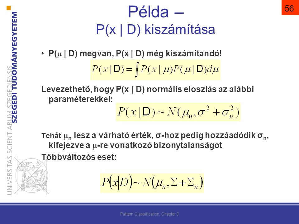 P(  | D) megvan, P(x | D) még kiszámítandó.