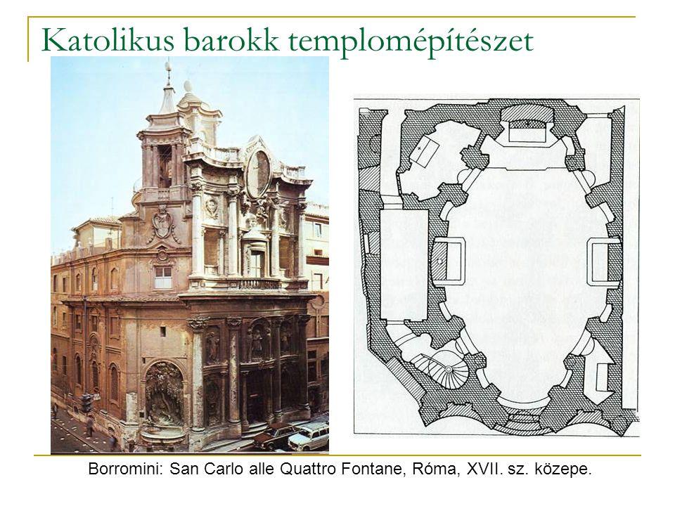 Katolikus barokk templomépítészet Borromini: San Carlo alle Quattro Fontane, Róma, XVII. sz. közepe.