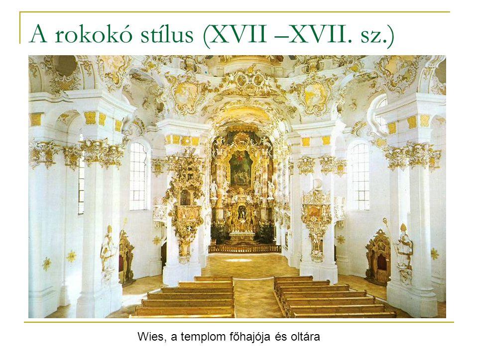 A rokokó stílus (XVII –XVII. sz.) Wies, a templom főhajója és oltára