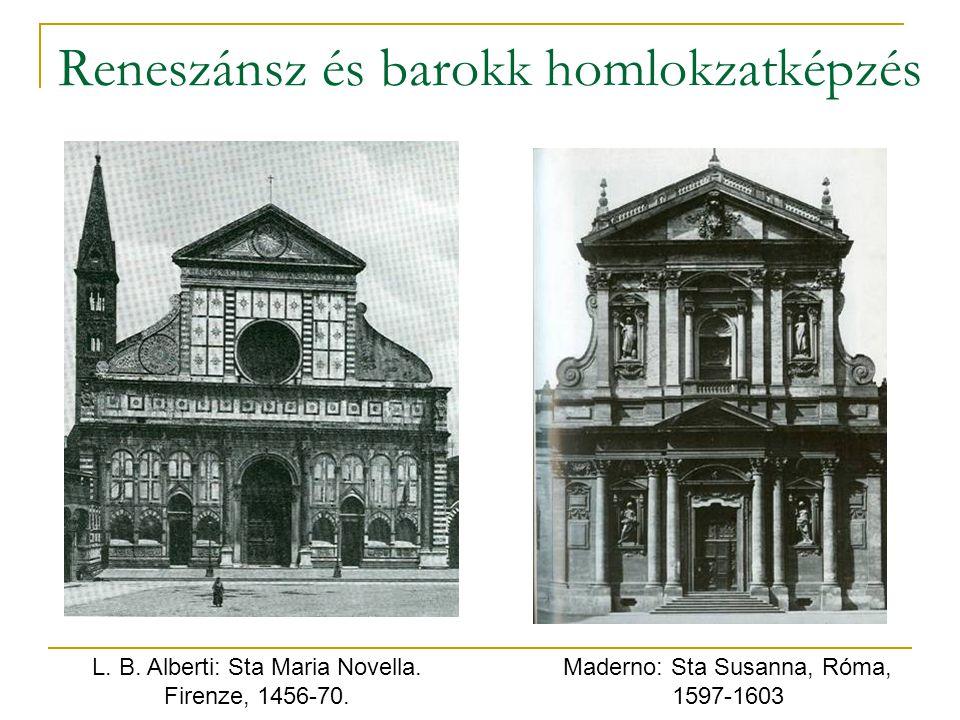 Reneszánsz és barokk homlokzatképzés L. B. Alberti: Sta Maria Novella. Firenze, 1456-70. Maderno: Sta Susanna, Róma, 1597-1603