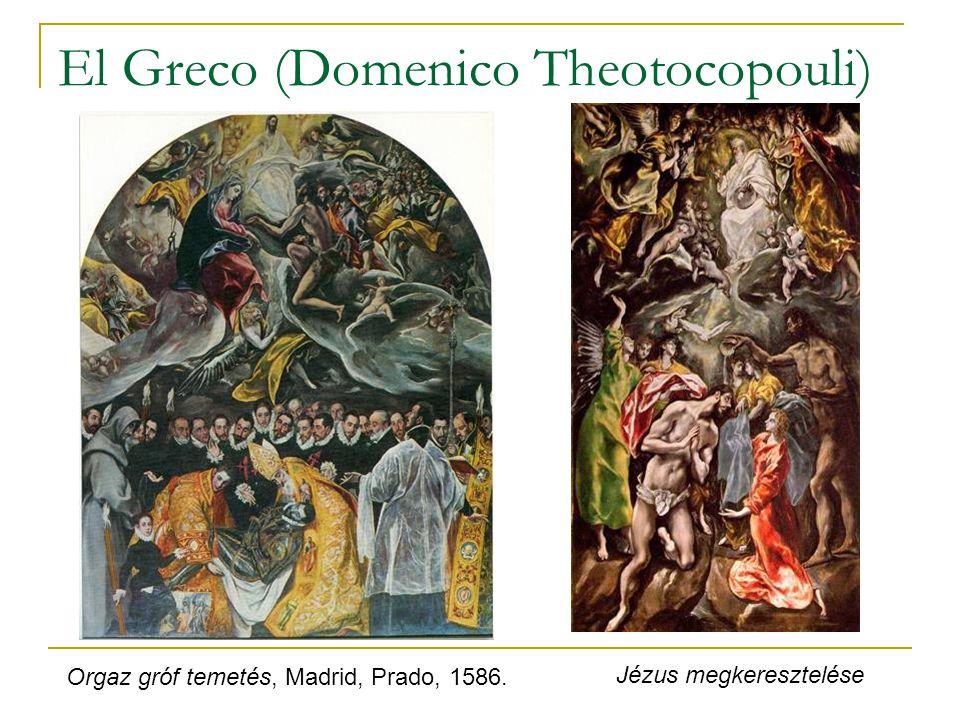 El Greco (Domenico Theotocopouli) Orgaz gróf temetés, Madrid, Prado, 1586. Jézus megkeresztelése