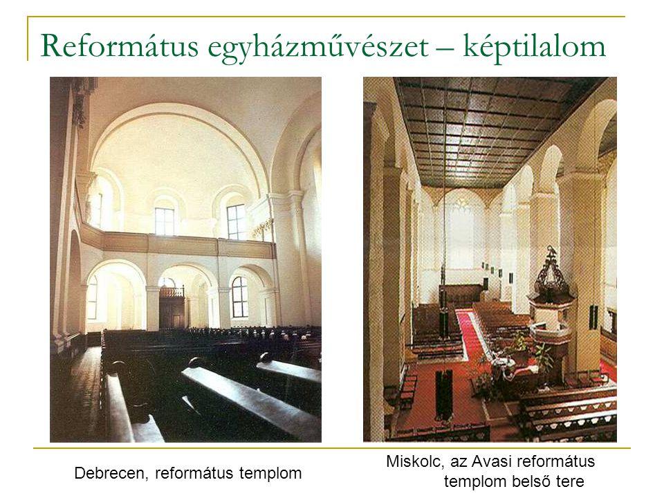 Református egyházművészet – képtilalom Miskolc, az Avasi református templom belső tere Debrecen, református templom
