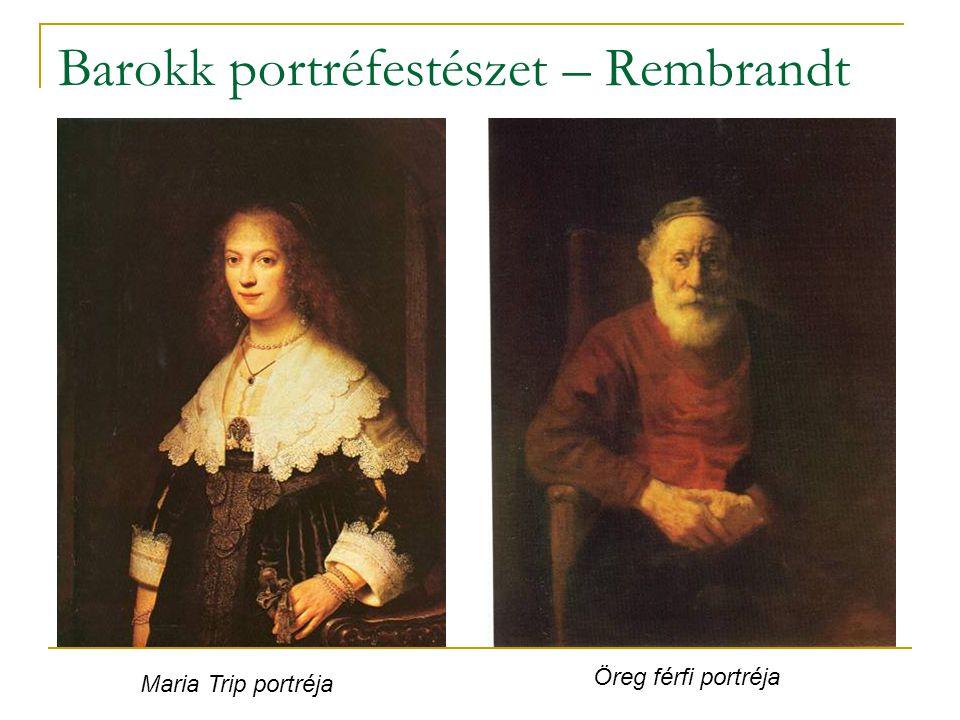 Barokk portréfestészet – Rembrandt Maria Trip portréja Öreg férfi portréja