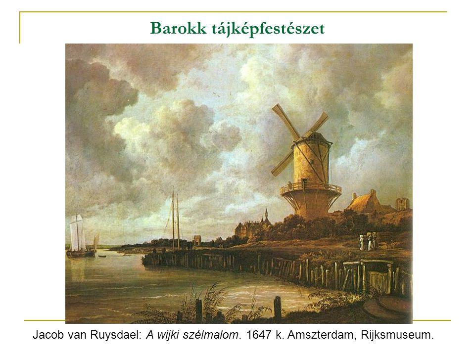 Barokk tájképfestészet Jacob van Ruysdael: A wijki szélmalom. 1647 k. Amszterdam, Rijksmuseum.