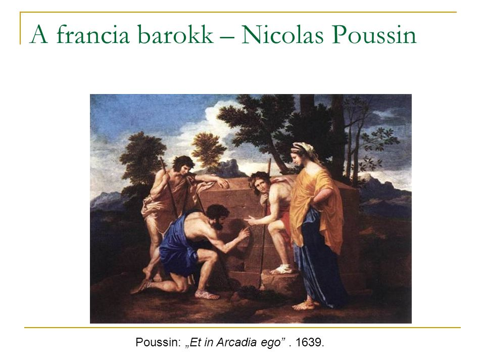 """A francia barokk – Nicolas Poussin Poussin: """"Et in Arcadia ego"""". 1639."""