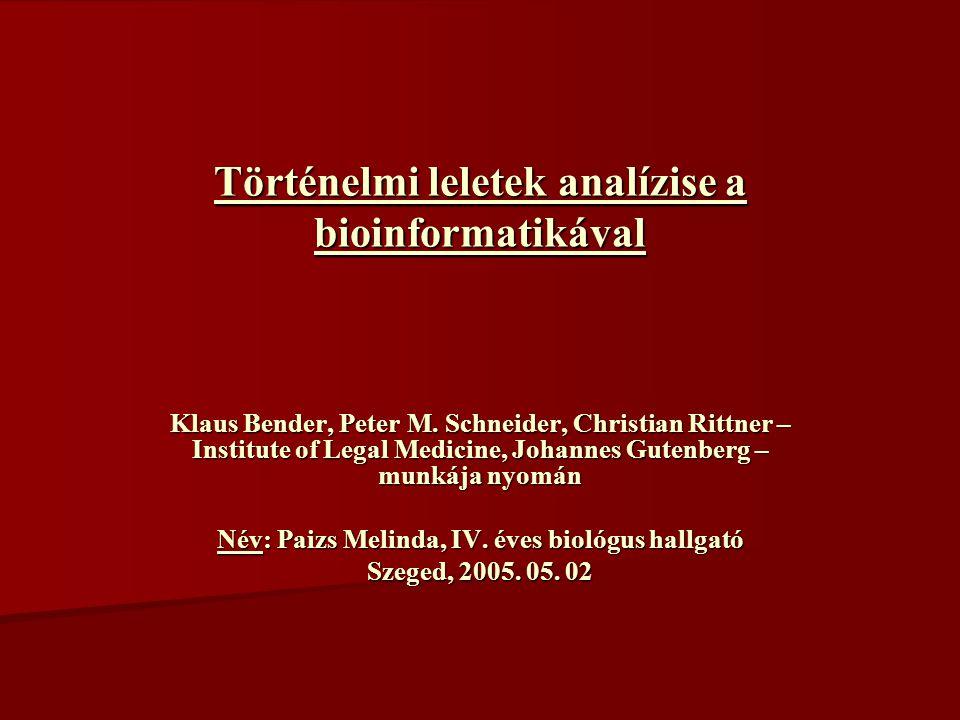 Történelmi leletek analízise a bioinformatikával Klaus Bender, Peter M.