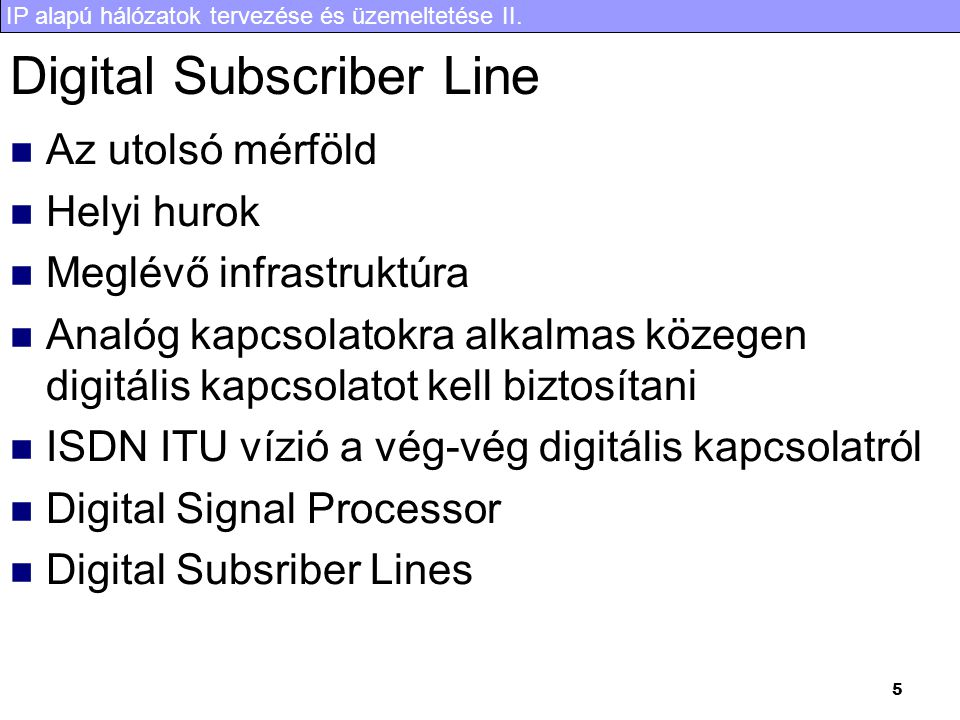IP alapú hálózatok tervezése és üzemeltetése II.16 Hívás feldolgozás 1.