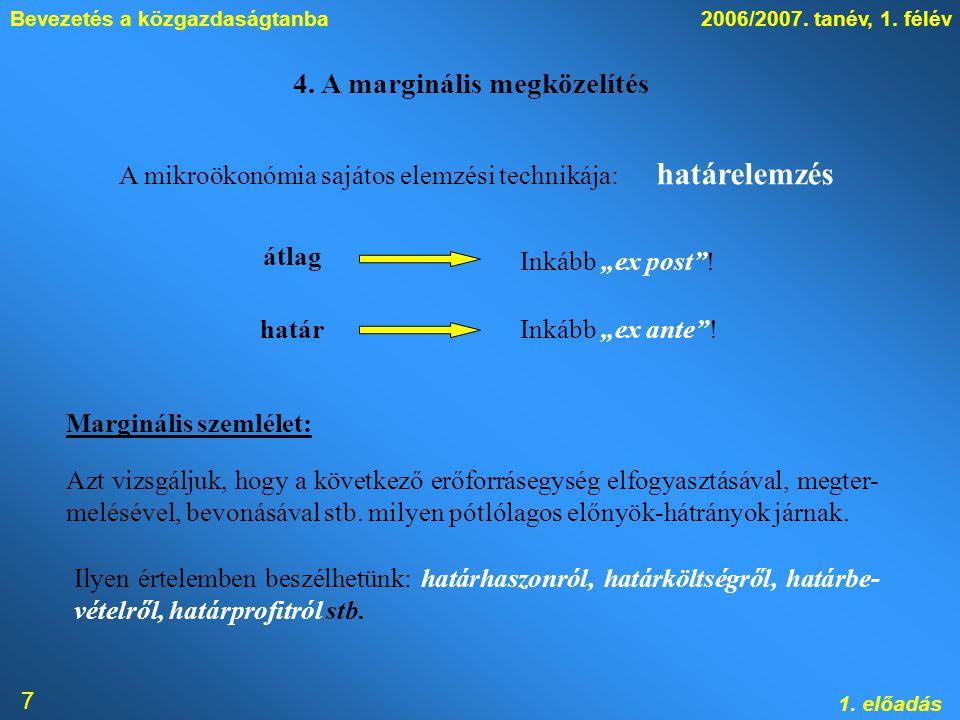 Bevezetés a közgazdaságtanba2006/2007.tanév, 1. félév 1.