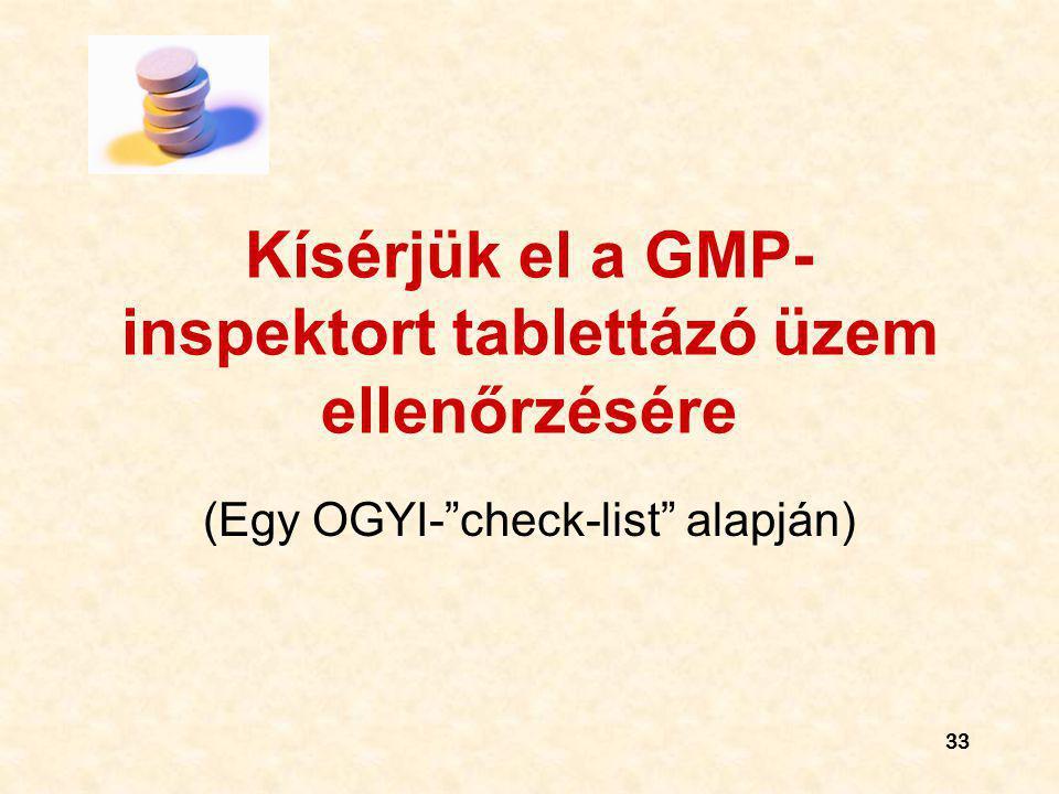 """33 Kísérjük el a GMP- inspektort tablettázó üzem ellenőrzésére (Egy OGYI-""""check-list"""" alapján)"""