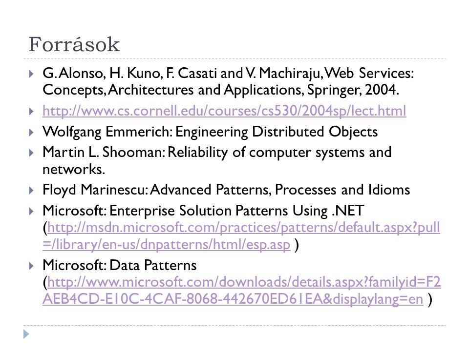 A tantárgy tematikája  Az Információs rendszerek architektúrája  Középrétegek, ezek szolgáltatásai  Üzenet alapú rendszerek  Alkalmazásszerverek és szolgáltatásaik  J2EE  Web Szolgáltatások  Terheléselosztás, Replikáció  Objektum perzisztencia.
